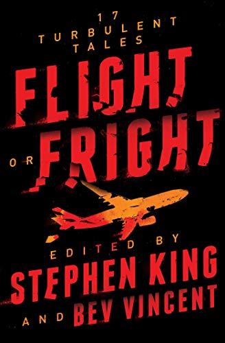 Flight or Fright: 17 Turbulent Tales (English Edition)