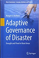 Adaptive Governance of Disaster: Drought and Flood in Rural Areas (Water Governance - Concepts, Methods, and Practice)