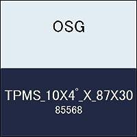 OSG テーパーエンドミル TPMS_10X4゚_X_87X30 商品番号 85568