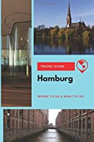 Hamburg Travel Guide: Where to Go & What to Do