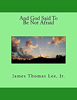 And God Said To Be Not Afraid by [Lee Jr, James Thomas]