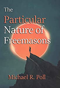 The Particular Nature of Freemasons (English Edition)