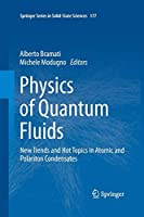 Physics of Quantum Fluids: New Trends and Hot Topics in Atomic and Polariton Condensates (Springer Series in Solid-State Sciences)