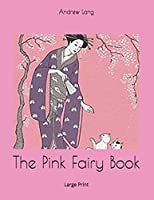 The Pink Fairy Book: Large Print