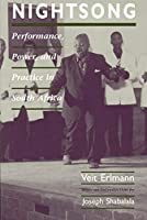 Nightsong: Performance, Power, and Practice in South Africa (Chicago Studies in Ethnomusicology)