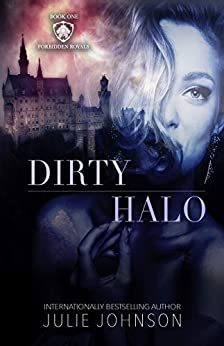 Dirty Halo (The Forbidden Royals Trilogy Book 1) by [Johnson, Julie]