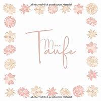 Meine Taufe: Blanko Gaestebuch zum selbst eintragen I fuer Segenswuensche und liebe Gedanken I Blumen Beige und Rosa