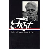 Robert Frost: Collected Poems, Prose, & Plays (LOA #81) (Library of America)