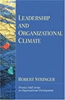 Leadership and Organizational Climate (Prentice Hall Organizational Development Series) (Prentice Hall Series in Organizational Development)