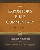 The Expositor's Bible Commentary: Jeremiah - Ezekiel