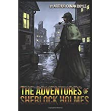 The Adventures of Sherlock Holmes by Arthur Conan Doyle: The Complete Sherlock Holmes Classics illustrated Paperback Books about Detective and Mystery Stories
