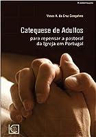 Catequese de Adultos Para repensar a pastoral da Igreja em Portugal
