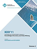 Kdd'11: Proceedings of the 17th ACM SIGKDD Conference on Knowledge Discovery and Data Mining - Vol II