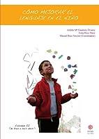 Cómo mejorar el lenguaje en el niño : de tres a seis años