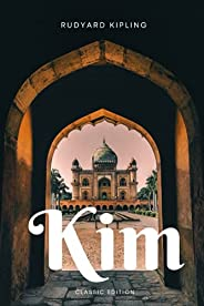 Kim: By Rudyard Kipling Complete with Annotation Classic Edition Paperback