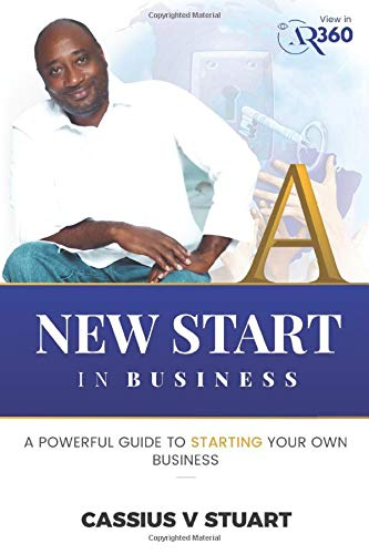 Download A New Start in Business: A Guide To Starting Your Own Business 0578491974