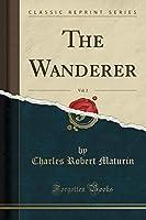 The Wanderer, Vol. 2 (Classic Reprint)