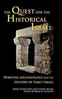 The Quest for the Historical Israel: Debating Archaeology and the History of Early Israel; Invited Lectures Delivered at the Sixth Biennial Colloquium of the International Institute for Secular Humanistic Judaism, Detroit, October 2005 (Society of Biblical Literature: Archaeology and Biblical Studies)