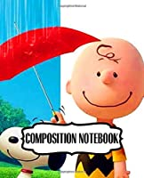 Composition Notebook: The Peanuts Snoopy Comic Strip Beagle Dog House Animation Supplies Student Teacher Daily Creative Writing Inexpensive Gift For Boys And Girls Kids Adults Elementary Soft Cover Paper 7.5 x 9.25 Inches 110 Pages