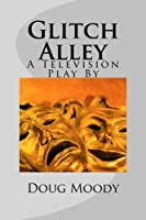 Glitch Alley: A Television Play By [並行輸入品]