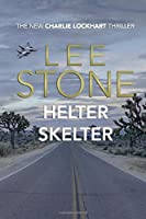 Helter Skelter: Charlie Lockhart Thriller Series, Book 3