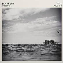 Bright City Presents: Still, Vol. 2