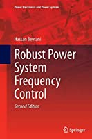 Robust Power System Frequency Control (Power Electronics and Power Systems)