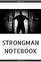 Strongman: Strongman Notebook; Strongwomen Notebook; Strongman Training; Strongman Books; Weights Training Notebook; 6x9inch Notebook with 108-wide lined pages