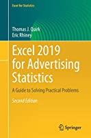 Excel 2019 for Advertising Statistics: A Guide to Solving Practical Problems (Excel for Statistics)
