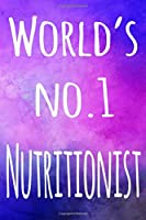 World's No.1 Nutritionist: The perfect gift for the professional in your life - 119 page lined journal