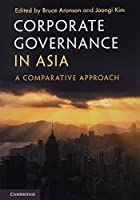 Corporate Governance in Asia: A Comparative Approach