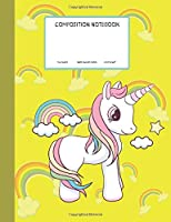 Composition Notebook: Cutie White Unicorn With Rainbow Hair And Cloudy Rainbow Yellow Version Wide Ruled Paper, Creative Writing Journal Sheet For Elementary School Student Kids Girls , 110 Pages 7.44x9.69 (Unicorn_1)