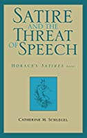 Satire And The Threat Of Speech (Horace's Satires: WISCONSIN STUDIES IN CLASSICS)