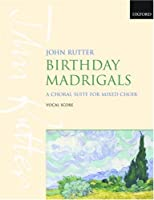 Birthday Madrigals: Vocal Score Complete Work
