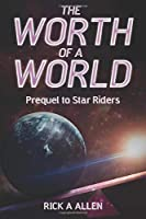 The Worth of a World: Prequel to Star Riders