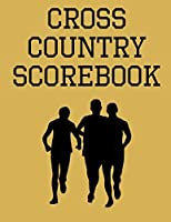 Cross Country Scorebook: Cross Country Organizer Featuring Scoresheets, Calendar, and Meet Notes (8.5x11)