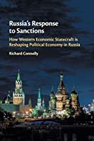 Russia's Response to Sanctions: How Western Economic Statecraft is Reshaping Political Economy in Russia