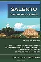 Salento terra d'arte e natura: Guida turistica