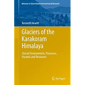 Glaciers of the Karakoram Himalaya: Glacial Environments, Processes, Hazards and Resources (Advances in Asian Human-Environmental Research)