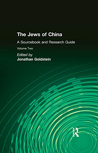 The Jews of China: v. 2: A Sourcebook and Research Guide (English Edition)