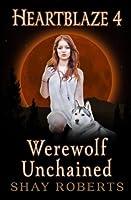 Heartblaze 4: Werewolf Unchained (Ash's Saga)