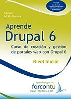 Aprende Drupal 6. Nivel inicial: Curso de Creacion y Gestion de Portales Web con Drupal 6 (Spanish Edition) [並行輸入品]