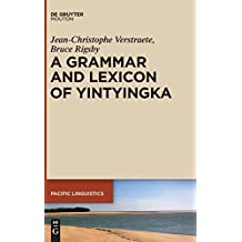 A Grammar and Lexicon of Yintyingka