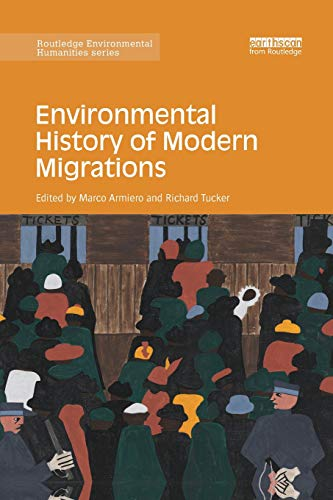 Download Environmental History of Modern Migrations (Routledge Environmental Humanities) 0367172623