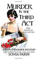 Murder in the Third Act: A 1920s Historical Cozy Mystery (An Evie Parker Mystery)