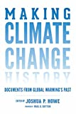 Making Climate Change History: Primary Sources from Global Warming's Past (Weyerhaeuser Environmental Classics) 画像