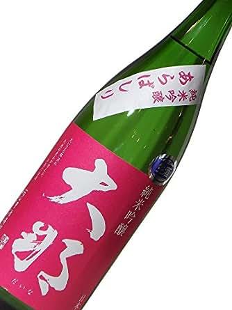 大那(だいな) 純米吟醸 那須五百万石 あらばしり生原酒 720ml: 食品・飲料・お酒