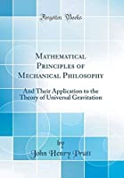 Mathematical Principles of Mechanical Philosophy: And Their Application to the Theory of Universal Gravitation (Classic Reprint)【洋書】 [並行輸入品]