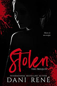 Stolen: The Prequel (The Taken Series Book 0) by [René, Dani]