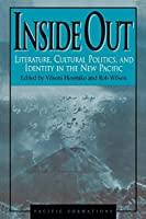 Inside Out: Literature, Cultural Politics, and Identity in the New Pacific (Pacific Formations: Global Relations in Asian and Pacific Perspectives) by Unknown(1999-06-24)